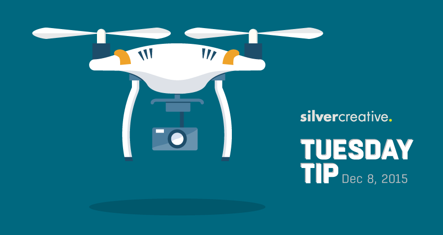 Tuesday Tip Of The Week #148 – Drones: An Advertiser's Best Friend